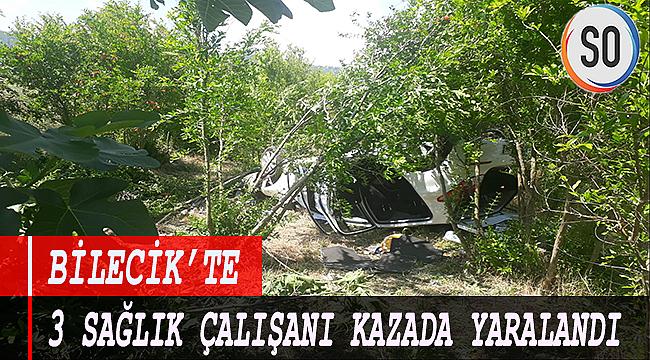 BİLECİK'TE 3 SAĞLIK ÇALIŞANI KAZADA YARALANDI.