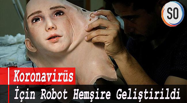 Koronavirüs için robot Hemşire Geliştirildi.