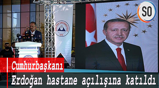 Cumhurbaşkanı Erdoğan hastane açılışına katıldı.