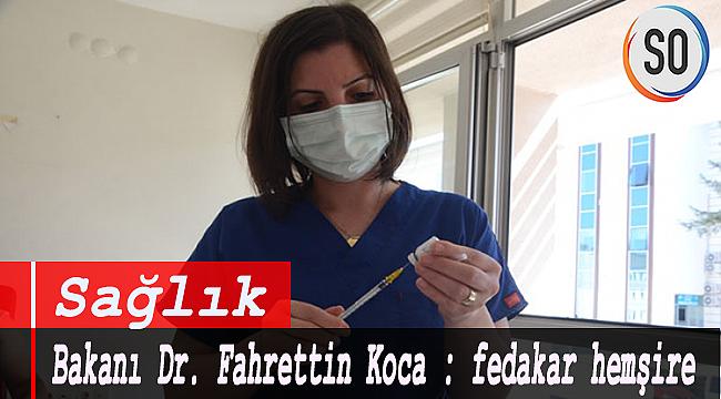 Sağlık Bakanı Dr. Fahrettin Koca : fedakar Hemşire